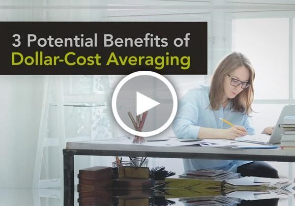 3 Potential Benefits of Dollar Cost Averaging