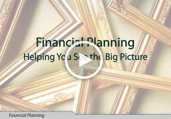 Financial Planning Helping You See the Big Picture