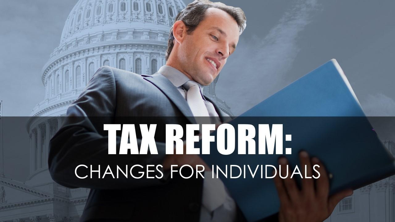 Tax Reform Changes for Individuals